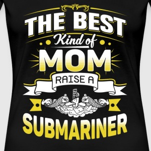 Submariner - The best kind of mom raise one - Women's Premium T-Shirt