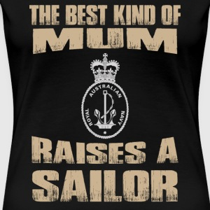 Sailor - The best kind of mum raises a sailor - Women's Premium T-Shirt