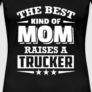 Distance Trucker Best kind of mom raises a t - Women's Premium T-Shirt