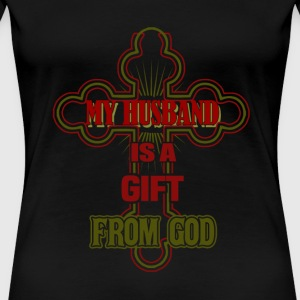 My husband - My husband is a gift from god - Women's Premium T-Shirt