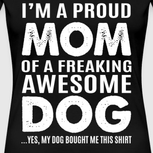 Dog mom - Proud mom of an awesome dog - Women's Premium T-Shirt