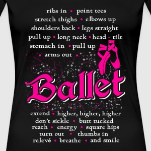 Ballet - point toes , stretch thigh , elbows up - Women's Premium T-Shirt