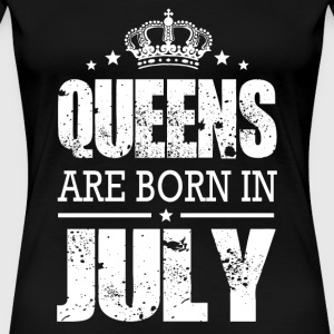 July - queens are born in july - Women's Premium T-Shirt