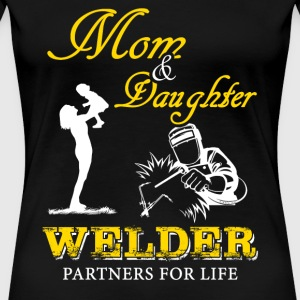 Welder - mom & daughter welder partners for life - Women's Premium T-Shirt