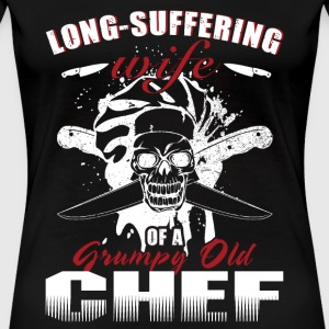 Chef - long suffering wife opa grumpy old chef - Women's Premium T-Shirt