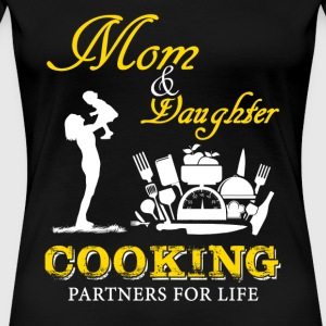 Cooking - mom & daughter cooking partners for li - Women's Premium T-Shirt