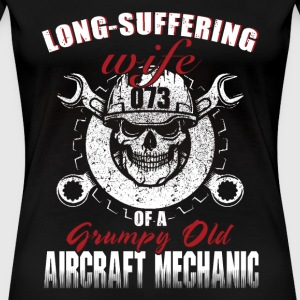 Aircraft mechanic - long suffering wife opa gru - Women's Premium T-Shirt