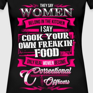 Correctional officers - Women belong in kitchen - Women's Premium T-Shirt