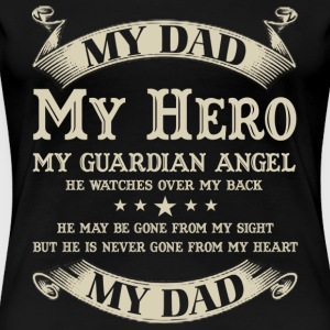 Dad - He's is my hero and my guardian angel - Women's Premium T-Shirt