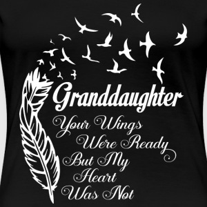 Granddaughter - Your wings were ready t-shirt - Women's Premium T-Shirt