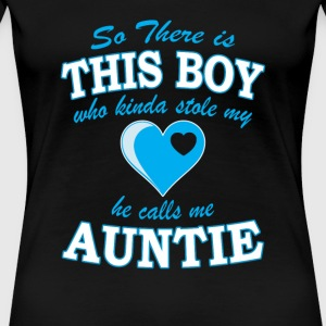 Auntie - This boy who stole my heart call me aun - Women's Premium T-Shirt