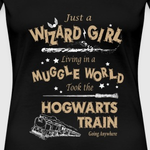 Wizard girl - Took the Hogwarts train go anywher - Women's Premium T-Shirt