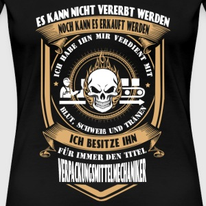 Mechanic - I've earned it with my tears and time - Women's Premium T-Shirt