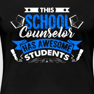 School Counselor Shirt - Women's Premium T-Shirt