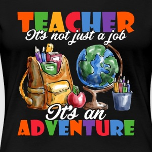 TEACHING IT'S AN ADVENTURE - Women's Premium T-Shirt