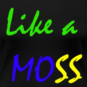 like a moss - Women's Premium T-Shirt
