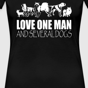 Love one man and several dogs - Women's Premium T-Shirt