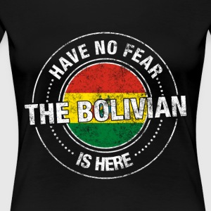 Have No Fear The Bolivian Is Here - Women's Premium T-Shirt