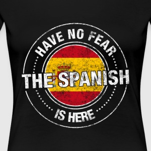 Have No Fear The Spanish Is Here - Women's Premium T-Shirt