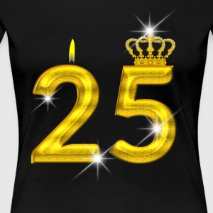 25 - Birthday - Golden Number - Crown - Flame - Women's Premium T-Shirt