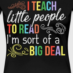 Teach Little People To Read T Shirt - Women's Premium T-Shirt