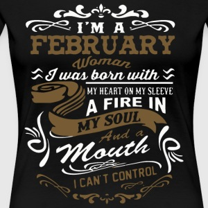 I'm a February woman I was born with my heart - Women's Premium T-Shirt