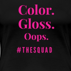 color gloss oops - Women's Premium T-Shirt