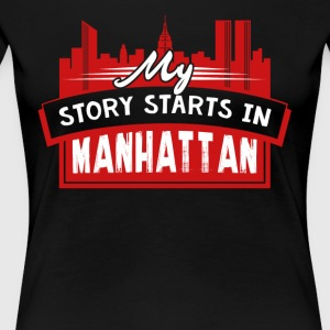 My Story Stars In Manhattan Tee Shirt - Women's Premium T-Shirt