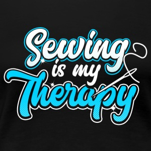 Sewing is my Therapy - Women's Premium T-Shirt