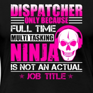 Dispatcher Tee Shirt - Women's Premium T-Shirt