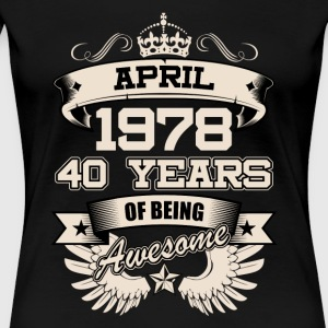 April 1978 40 Years Birthday Present Love Idea - Women's Premium T-Shirt