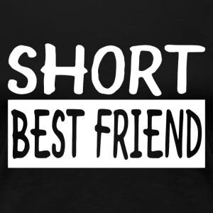 Short Best Friend - Women's Premium T-Shirt