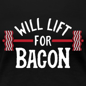 Will Lift For Bacon - Women's Premium T-Shirt