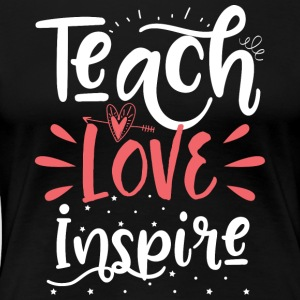 teach love inspire - Women's Premium T-Shirt