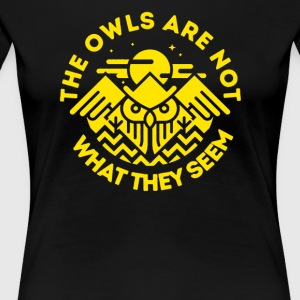 The Owls Are Not What They Seem - Women's Premium T-Shirt