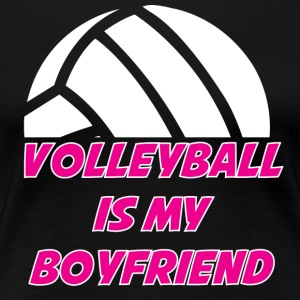 Volleyball is My Boyfriend - Women's Premium T-Shirt