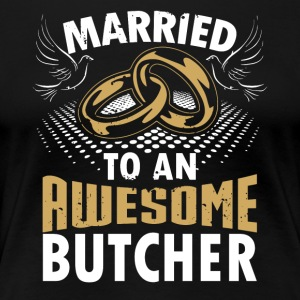 Married To An Awesome Butcher - Women's Premium T-Shirt
