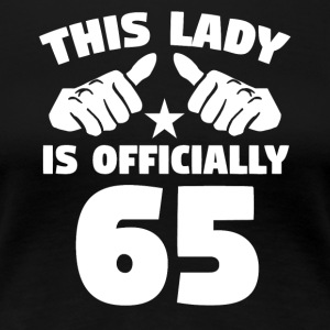 This Lady Is Officially 65 Years Old - Women's Premium T-Shirt