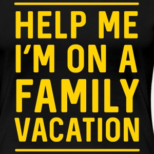 Help me I'm on family vacation