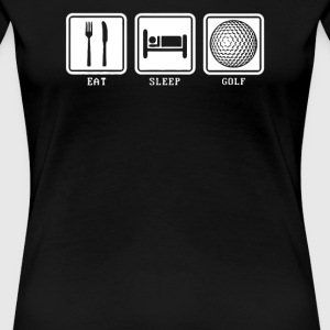 Eat Sleep Golf - Women's Premium T-Shirt