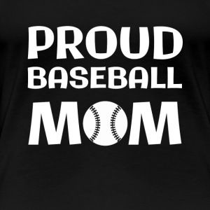 Proud Baseball Mom - Women's Premium T-Shirt