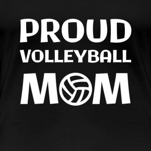 Proud Volleyball Mom - Women's Premium T-Shirt