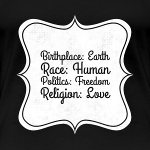 Birthplace Earth Race Human Politic Freedom - Women's Premium T-Shirt