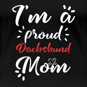 Dachshund shirt for proud Dachshund mom - Women's Premium T-Shirt