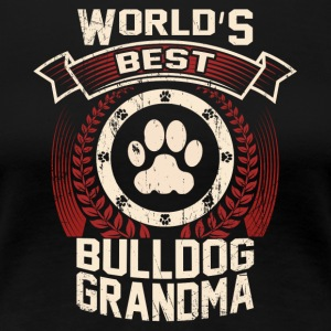 World's Best Bulldog Grandma - Women's Premium T-Shirt