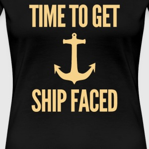 Time To Get Ship Faced - Women's Premium T-Shirt