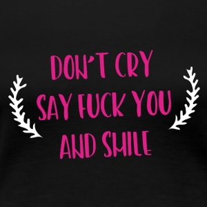 Say fuck you and smile Quote Shirt - Women's Premium T-Shirt