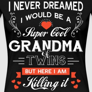 I Would Be A Cool Grandma T Shirt - Women's Premium T-Shirt