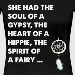 She had the soul of a gypsy the heart of a hippie - Women's Premium T-Shirt