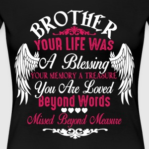 Brother Your Life T Shirt - Women's Premium T-Shirt